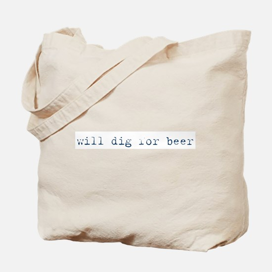 Will Dig for Beer III Tote Bag