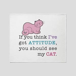 My Cat's Attitude Throw Blanket
