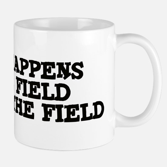 Stays in the Field Mug