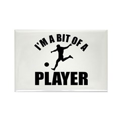 I'm a bit of a player soccer Rectangle Magnet