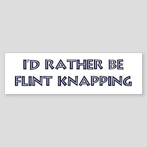 Rather be Flint Knapping Bumper Sticker