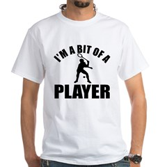 I'm a bit of a player squash White T-Shirt