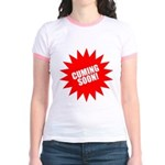 Cuming Soon Jr. Ringer T-Shirt