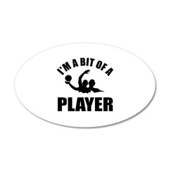 I'm a bit of a player water polo 22x14 Oval Wall P