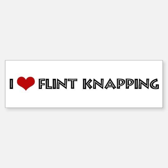 I Love Flint Knapping Bumper Bumper Bumper Sticker