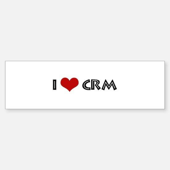 I Love CRM Bumper Bumper Bumper Sticker