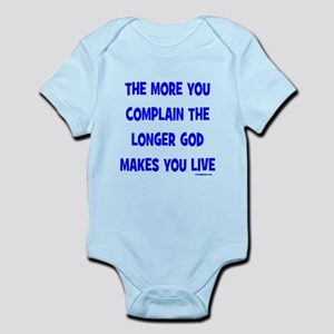 The More You Complain Infant Bodysuit