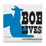 Bob Lives! Tile Coaster