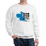 Bob Lives! Sweatshirt
