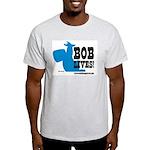Bob Lives! Light T-Shirt