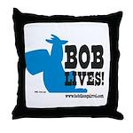 Bob Lives! Throw Pillow