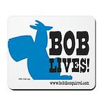 Bob Lives! Mousepad