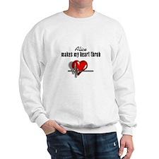 Alice makes my heart throb Sweatshirt