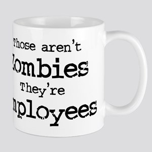 Zombies are Employees Mug