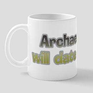 Archaeologists date anything Mug