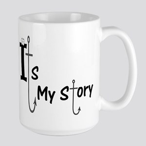 It's my Fish Story Large Mug