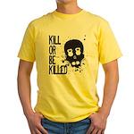 Kill or be Killed Yellow T-Shirt