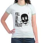 Kill or be Killed Jr. Ringer T-Shirt