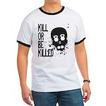 Kill or be Killed Ringer T