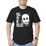 Kill or be Killed Men's Fitted T-Shirt (dark)