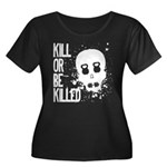 Kill or be Killed Women's Plus Size Scoop Neck Dar