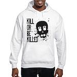 Kill or be Killed Hooded Sweatshirt