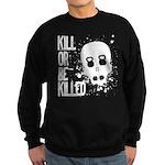 Kill or be Killed Sweatshirt (dark)