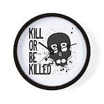 Kill or be Killed Wall Clock