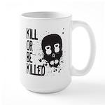 Kill or be Killed Large Mug