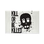 Kill or be Killed Rectangle Magnet