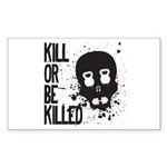 Kill or be Killed Sticker (Rectangle)