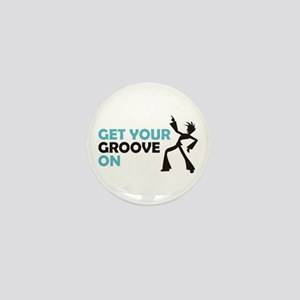 Get Your Groove On Mini Button