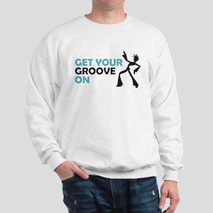 Get Your Groove On Sweatshirt