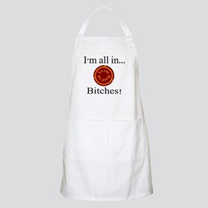 all in...bitches! BBQ Apron