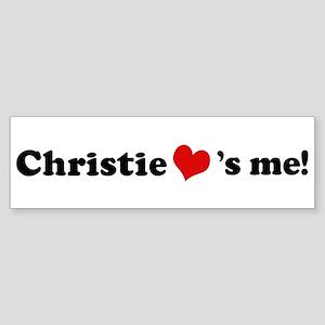 Christie loves me Bumper Sticker