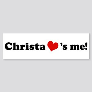 Christa loves me Bumper Sticker