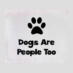 Dogs Are People Too Throw Blanket