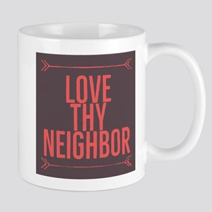 Love Thy Neighbor Mugs