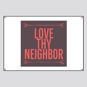 Love Thy Neighbor Banner