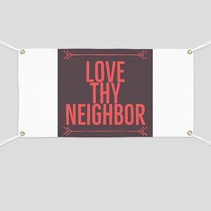 Love Thy Neighbor Banner