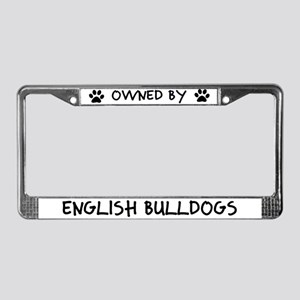 Owned by English Bulldogs License Plate Frame