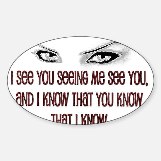 I see you paranoia Sticker (Oval)