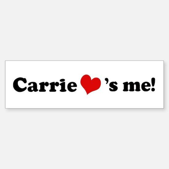 Carrie loves me Bumper Bumper Bumper Sticker