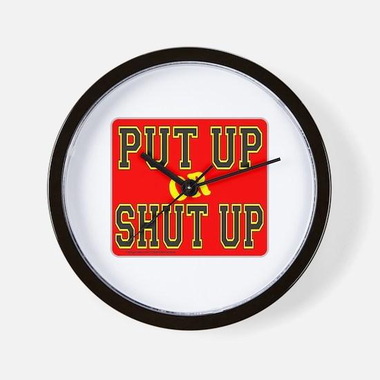 PUT UP OR SHUT UP Wall Clock