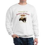 Property of Honey Badger Sweatshirt
