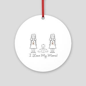 Love My Moms (LGBT) Ornament (Round)