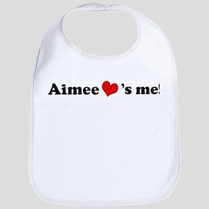 Aimee loves me Bib