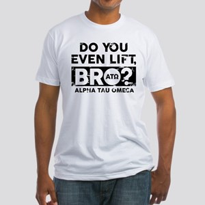 Alpha Tau Omega Do You Lift Bro Fitted T-Shirt