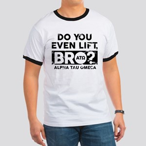 Alpha Tau Omega Do You Lift Bro Ringer T