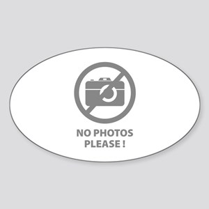 No Photos Please ! Sticker (Oval 10 pk)